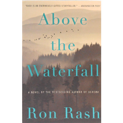 Image For Ron Rash -- Above the Waterfall